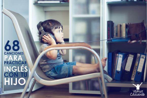 68 canciones para practicar inglés con tu hijo