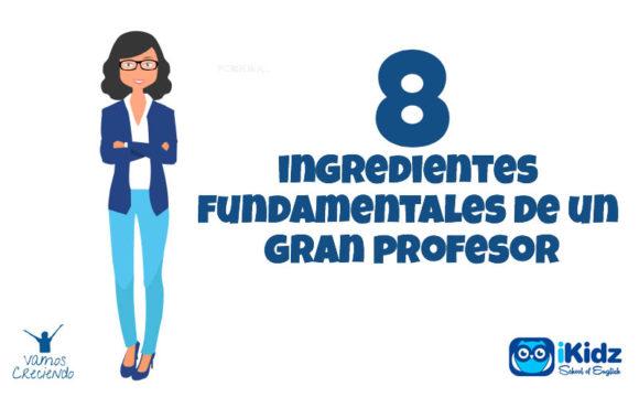 8 ingredientes fundamentales de un gran profesor_portada